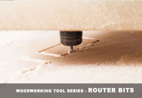 Woodworking Tool Series — Router Bits
