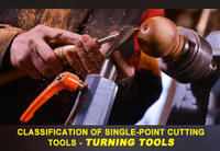 Classification of Single-Point Cutting Tools - Turning Tools